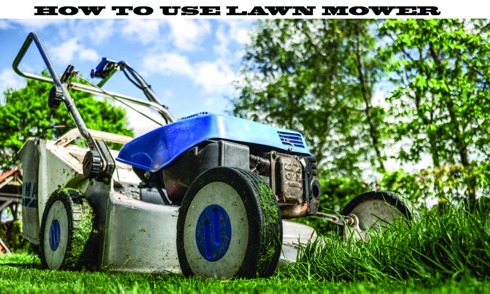 How To Use Lawn Mower