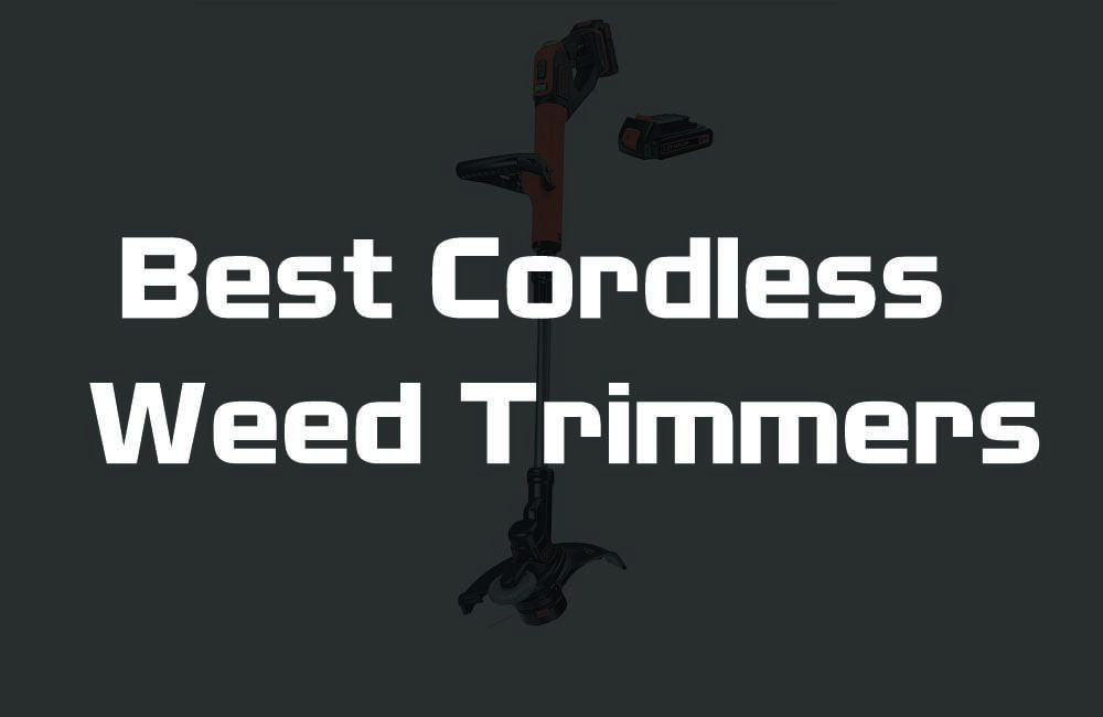 Best Cordless Weed Trimmers